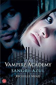 Vampire academy. Sangre azul par Richelle Mead