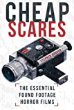 Cheap Scares: The Essential Found Footage Horror Films by Stephen Hoover (2014-05-18)