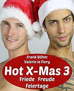 Hot X-Mas 3: Friede Freude Feiertage (German Edition) by [Böhm, Frank, Valerie le Fiery]