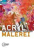Acrylmalerei: Die künstlerischen Techniken