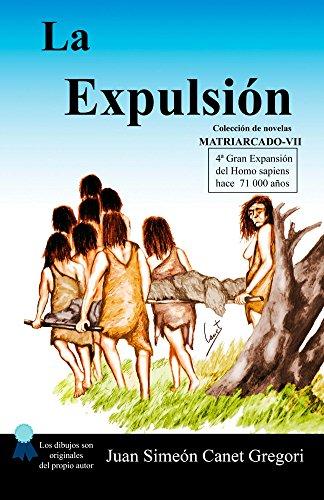 La Expulsión (Colección de novelas Matriarcado nº 7) por Juan Simeón Canet Gregori