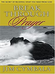 Breakthrough Prayer: The Secret of Receiving What You Need from God (Thorndike Inspirational) by Jim Cymbala (2004-08-02)