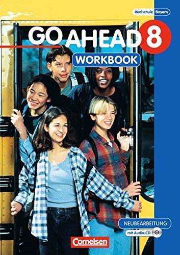 Go Ahead - Ausgabe für die sechsstufige Realschule in Bayern / 8. Jahrgangsstufe - Workbook mit CD,