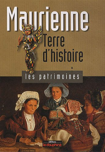 Maurienne : Terre d'histoire