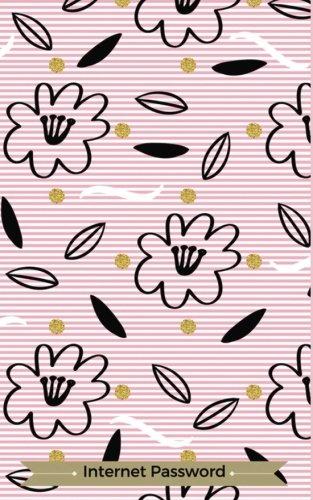 Internet Password: Password Journal: Password Keeper ( Internet Address Logbook / Diary / Notebook ) (Password Journals)  :  Classic Pink Floral Cover.