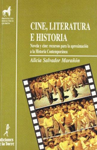 Cine, literatura e historia. Novela y cine: recursos para la aproximación a la Historia Contemporanea (Proyecto Didáctico Quirón, Ciencias Sociales)
