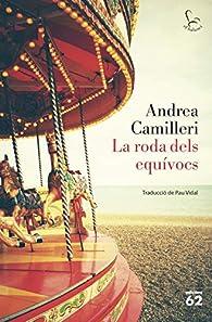 La roda dels equívocs par Andrea Camilleri