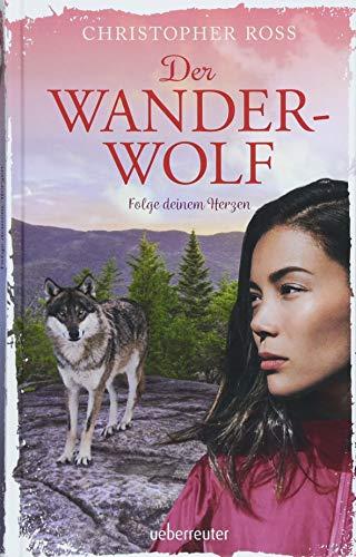 Der Wanderwolf Folge deinem Herzen