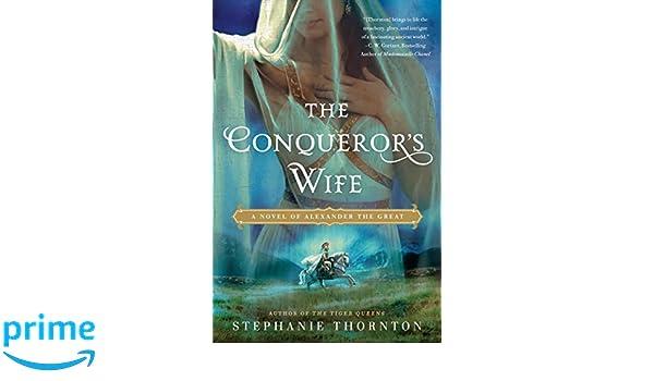 431db6d53 Amazon.fr - The Conqueror's Wife - Stephanie Thornton - Livres