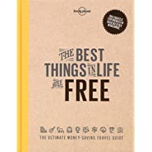 The Best Things in Life are Free by Lonely Planet (2016-08-16)