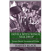 Silk Drop (Devils with Wings Book 2): Green Devils' invasion of Crete