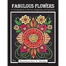 Fabulous Flowers: A Coloring Book of Flowers, Imagination and Symmetry