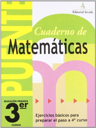 Cuaderno De Matemáticas. Puente 3Er Curso Primaria. Ejercicios Básicos Para Preparar El Paso A 4º Curso - 9788478874538