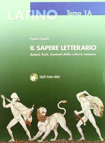 Latino. Il sapere letterario. Con espansione online. Per i Licei e gli Ist. magistrali: 1