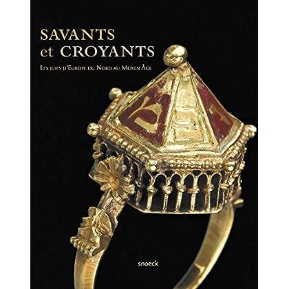Savants et croyants : Les juifs d'Europe du Nord au Moyen Age