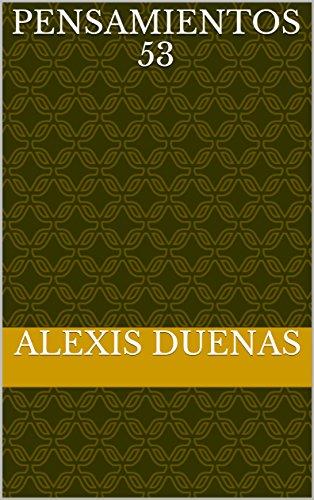 Pensamientos 53 por Alexis Duenas