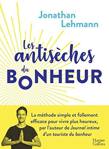 Les Antisèches du Bonheur (HarperCollins) (French Edition)