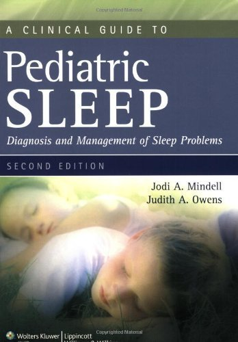 A Clinical Guide to Pediatric Sleep: Diagnosis and Management of Sleep Problems 2nd by Mindell PhD, Jodi A., Owens MD MPH, Judith A. (2009) Paperback