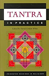 [Tantra in Practice] (By: David Gordon White) [published: July, 2000]