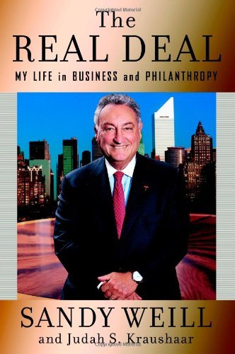 the-real-deal-my-life-in-business-and-philanthropy-by-sandy-weill-2006-10-09