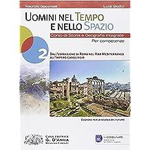 UOMINI NEL TEMPO E NELLO SPAZIO 2 / DALL'ESPANSIONE DI ROMA NEL MAR MEDITERRANEO ALL'IMPERO CAROLINGIO