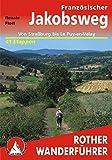 Französischer Jakobsweg: Von Straßburg bis Le Puy-en-Velay. 41 Etappen. Mit GPS-Daten (Rother Wanderführer) - Renate Florl