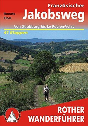 Französischer Jakobsweg: Von Straßburg bis Le Puy-en-Velay. 41 Etappen. Mit GPS-Daten (Rother Wanderführer)