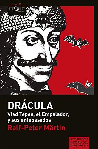 «Drácula»: Vlad Tepes, el Empalador, y sus antepasados (Ralf-Peter Martin) por Ralf-Peter Martin