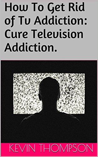 How To Get Rid of Tv Addiction: Cure Television Addiction. (English Edition) Series Wall Mount