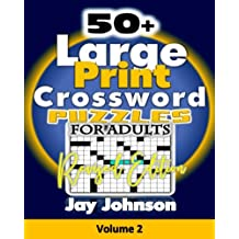 50+ Large Print Crossword Puzzles for Adults-Revised Edition: The Unique Brain Games Crossword Puzzles in Large Print with Today's Contemporary Words ... 2! (Adults Brain Games Crossword Series)