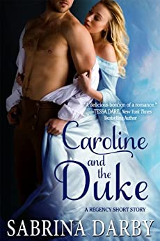 Caroline and the Duke: A Regency Short Story (English Edition) von [Darby, Sabrina]