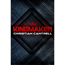 Kingmaker by Christian Cantrell (2013-08-13)