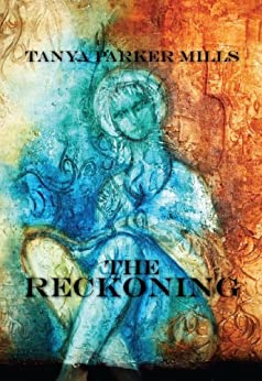 The Reckoning by [Tanya Parker Mills]