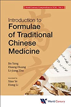World Century Compendium to TCM:Volume 5: Introduction to Formulae of Traditional Chinese Medicine par [Yang, Jin]