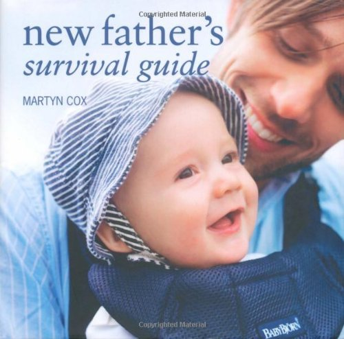 New Father's Survival Guide by Martyn Cox (2010-03-11)