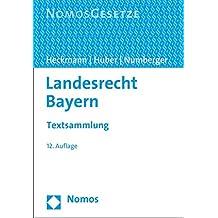 Landesrecht Bayern: Textsammlung - Rechtsstand: 1. Juli 2016