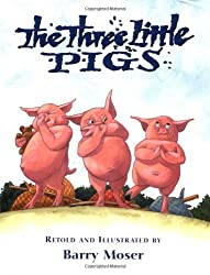 The Three Little Pigs by Barry Moser (2001-04-01)