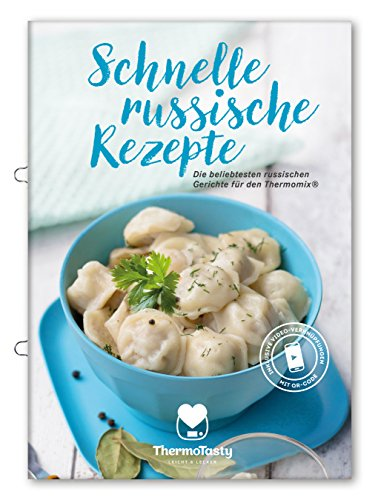 Schnelle russische Rezepte - Die beliebtesten russischen Gerichte für den Thermomix® inkl. Schritt-für-Schritt Videoanleitungen