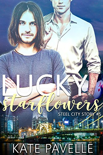 Lucky Starflowers | A Steel City Story by Kate Pavelle
