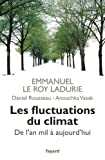 Les fluctuations du climat de l'an mil à aujourd'hui (Divers Histoire) (French Edition)