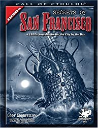 Secrets of San Francisco: A 1920s Sourcebook for the City by the Bay (Call of Cthulhu)