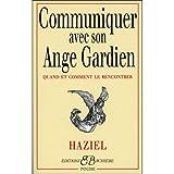communiquer avec son ange gardien quand et comment le rencontrer