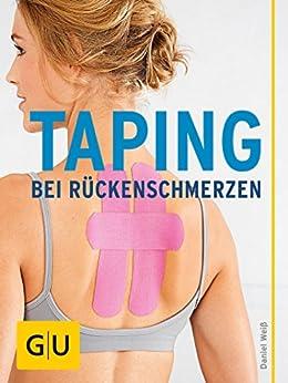 Taping bei Rückenschmerzen: Effektive Selbsthilfe bei schmerzendem Rücken und verspanntem Nacken (GU Ratgeber Gesundheit)