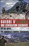 Guerre d'Algérie - Une génération sacrifiée