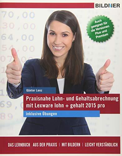 Lexware Lohn und Gehalt pro / plus / premium (2017): Das komplette Lernbuch für Einsteiger