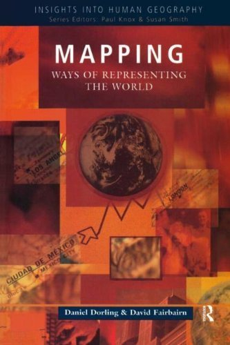 Mapping: Ways of Representing the World 1st edition by Dorling, Daniel, Fairbairn, David (1997) Paperback