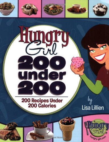 200 Under 200: 200 Recipes Under 200 Calories (Hungry Girl)