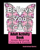 Adult Activity Book Inspirational Quotes: Coloring and Puzzle Book for Adults Featuring Coloring, Mazes, Crossword, Word Match, Word Search and Word Scramble
