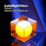 LateNightTales Presents Music for Pleasure von Tom Findlay