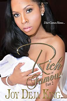 Rich Or Famous Part 2...Dior Comes Home (English Edition) di [King, Joy Deja]